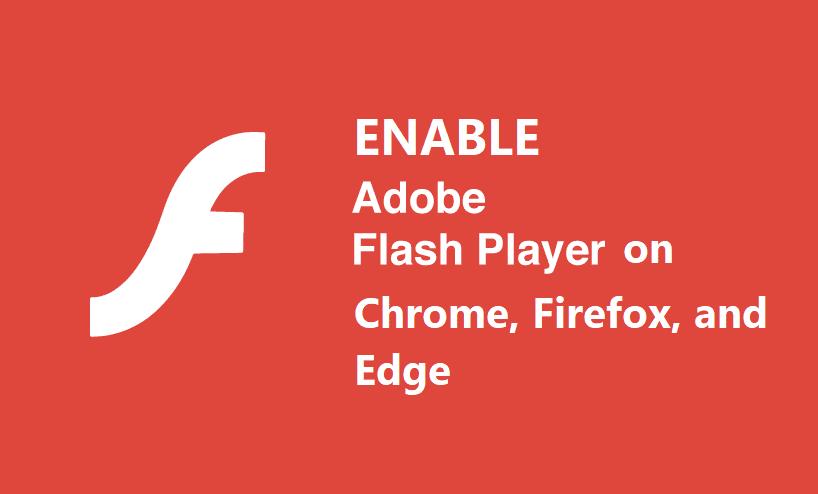How to unblock Adobe Flash Player [Chrome, Edge, Firefox]