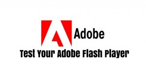 Quick Way to Test your Adobe Flash Player