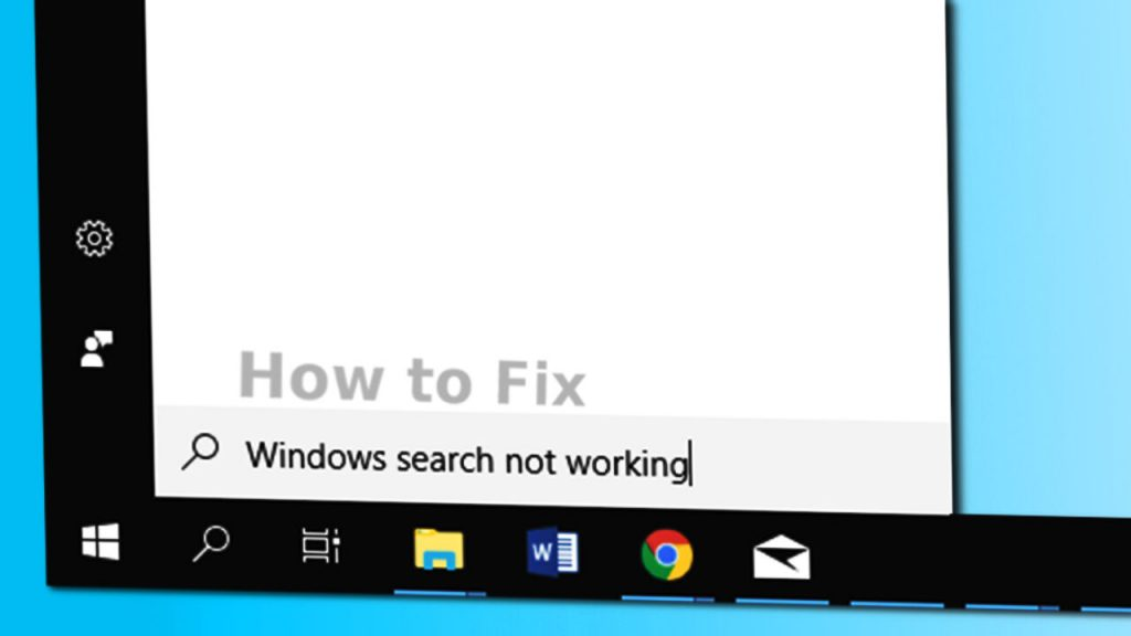 Solutions To Fix Windows 10 Search Not Working