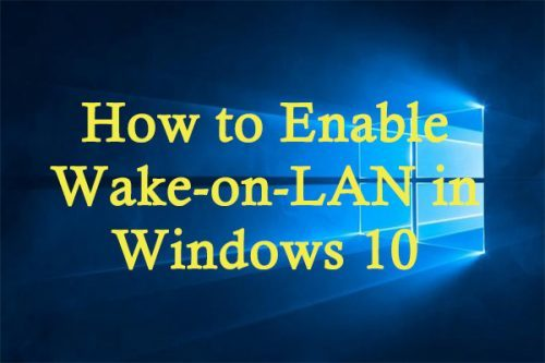 How to Enable and Use Wake on LAN